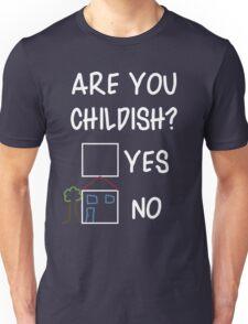 Are You Childish?  Unisex T-Shirt