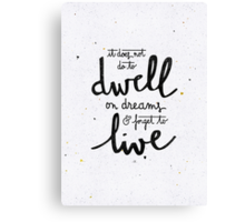 Dwell on dreams Canvas Print