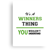 It's a WINNERS thing, you wouldn't understand !! Canvas Print