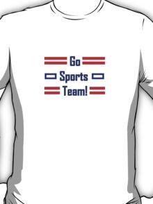 Go Sport Team! T-Shirt