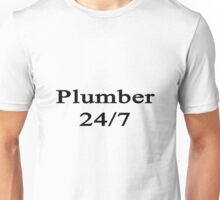 Plumber 24/7  Unisex T-Shirt