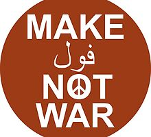 Make Fool not War by shirazapparel