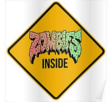 Zombies Inside - Funny warning sign - CLOTHING AVAILABLE Poster