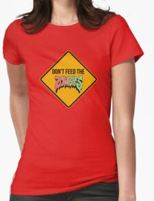 Don't feed the zombies  Womens Fitted T-Shirt