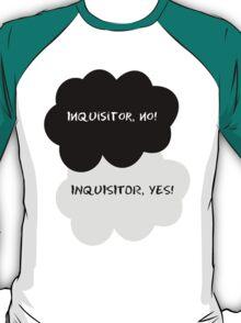 Inquisitor, no! T-Shirt