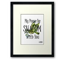 SHALOM - My Peace be with You Framed Print