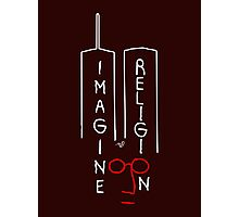 Imagine NO Religion by Tai's Tees Photographic Print