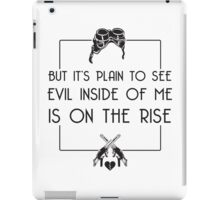 EVIL IS ON THE RISE iPad Case/Skin