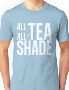 All Tea all Shade Black Unisex T-Shirt