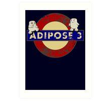 ADIPOSE!!! Art Print