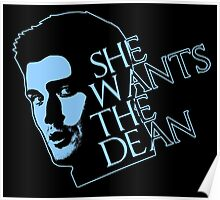 She wants the Dean too! Poster