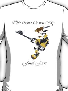 Kingdom Hearts: This isn't even my final form T-Shirt