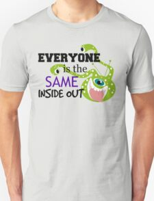Everyone is the Same ... T-Shirt
