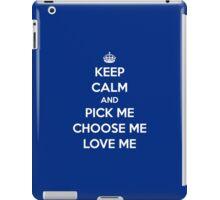 Keep Calm and Pick Me, Choose me, Love me (white version) iPad Case/Skin