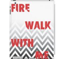 FIRE WALK WITH ME iPad Case/Skin