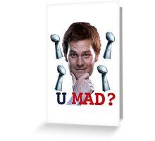 Tom Brady u mad? Greeting Card