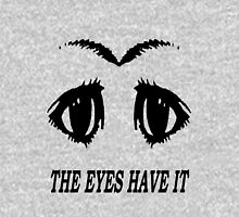 The Eyes Have It Unisex T-Shirt