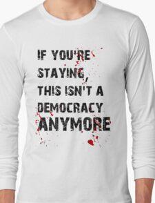 Kill Democracy Long Sleeve T-Shirt