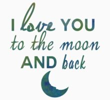 I love you to the moon and back by MZawesomechic