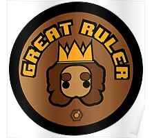 Great Ruler (Brown) Poster