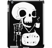 Coffee Saves iPad Case/Skin