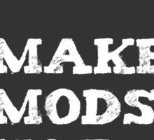 Mod Maker Sticker