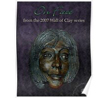 """WALL of CLAY """"On Face"""" Poster"""
