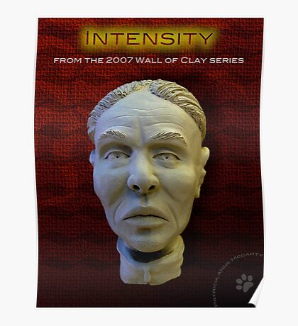 """WALL of CLAY: """"Intensity"""" Poster"""
