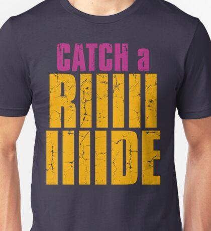 Borderlands 2 - CATCH A RIDE shirt Unisex T-Shirt