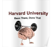 Harvard: Been There, Done That!  Poster