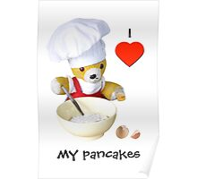 I love my pancakes Poster