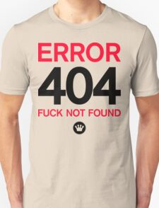 ERROR 404: FUCK NOT FOUND [Black and Red Ink] T-Shirt