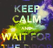 Keep Calm and Wait For The Drop by PLURR