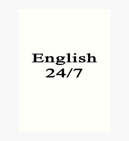 English 24/7  Art Print