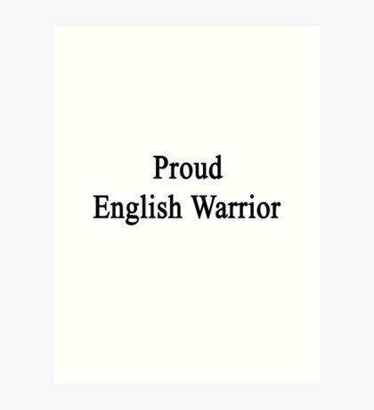 Proud English Warrior  Art Print