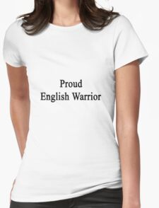 Proud English Warrior  Womens Fitted T-Shirt