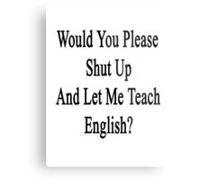 Would You Please Shut Up And Let Me Teach English?  Metal Print