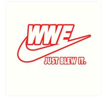 WWE Just Blew It. (Red Outline, White Inside) Art Print