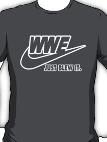 WWE Just Blew It. (White Outline) T-Shirt