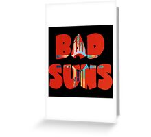 Bad Suns Language And Perspective Greeting Card