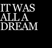 IT WAS ALL A DREAM by krisyoungboss