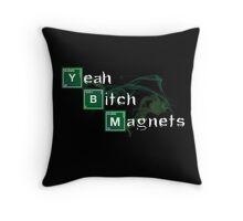Yeah Bitch Magnets Throw Pillow