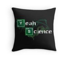 Yeah Science Throw Pillow