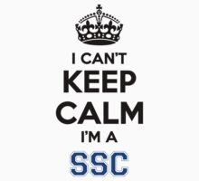 I cant keep calm Im a SSC by icant