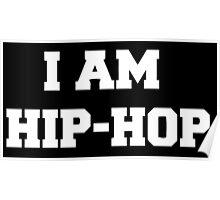I am Hip Hop - Black version Poster