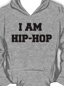 I am HIP HOP - And you? T-Shirt