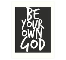 Be your own GOD Art Print
