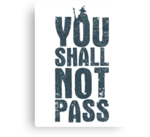 You shall not pass Canvas Print