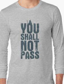 You shall not pass Long Sleeve T-Shirt