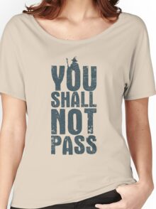 You shall not pass Women's Relaxed Fit T-Shirt